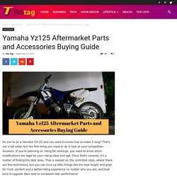 Yamaha Yz125 Aftermarket Parts and Accessories Buying Guide - Veo Tag