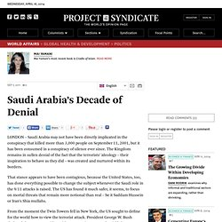 Saudi Arabia's Decade of Denial - Mai Yamani - Project Syndicate