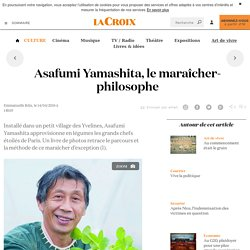 Asafumi Yamashita, le maraîcher-philosophe - La Croix