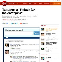Yammer: A 'Twitter for the enterprise'