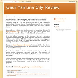 Gaur Yamuna City : A Right Choice Residential Project