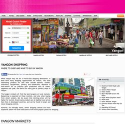 Yangon Shopping - Where to Shop and What to Buy in Yangon