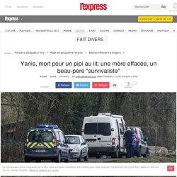 """Yanis, mort pour un pipi au lit: une mère effacée, un beau-père """"survivaliste"""""""