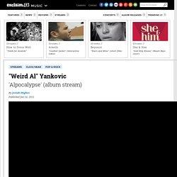 Weird Al Yankovic - 'Alpocalypse' (album stream)