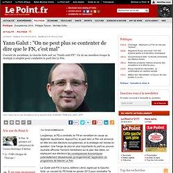 """Yann Galut : """"On ne peut plus se contenter de dire que le FN, c'est mal"""""""
