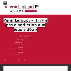 Yann Leroux : «Il n'y a pas d'addiction aux jeux vidéo»