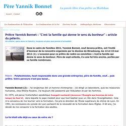 """Prêtre Yannick Bonnet : """"C'est la famille qui donne le sens du bonheur"""" : article du pélerin."""