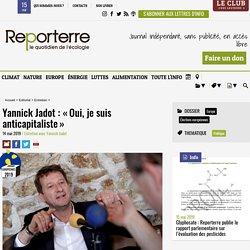 Yannick Jadot: «Oui, je suis anticapitaliste»