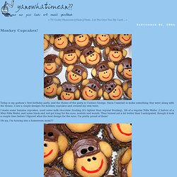Yano What I Mean?: Monkey Cupcakes!