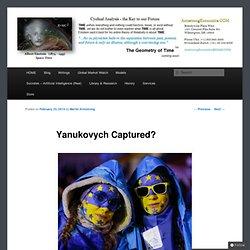 Yanukovych Captured?