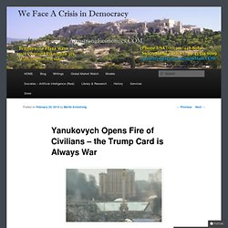 Yanukovych Opens Fire of Civilians – the Trump Card is Always War