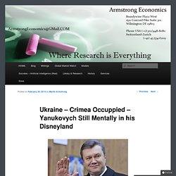 Ukraine – Crimea Occuppied – Yanukovych Still Mentally in his Disneyland