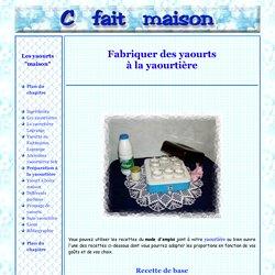 """Fabriquer des yaourts """"maison"""" chez soi à la yaourtière : différentes recettes."""