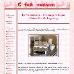 La yaourtière - fromagère Ligne de LAGRANGE.