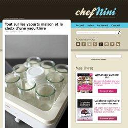 Tout sur les yaourts maison et le choix d'une yaourtière
