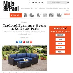 Yardbird Furniture Opens in St. Louis Park - Mpls.St.Paul Magazine