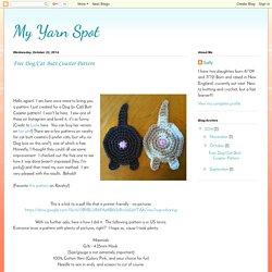My Yarn Spot: Free Dog/Cat Butt Coaster Pattern
