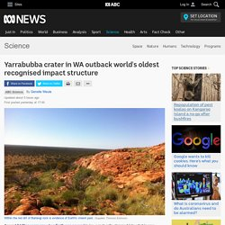 Yarrabubba crater in WA outback world's oldest recognised impact structure - Science News - ABC News