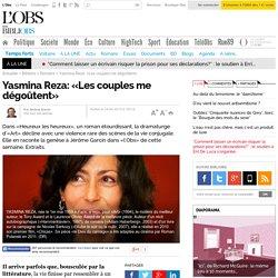 Yasmina Reza: «Les couples me dégoûtent»