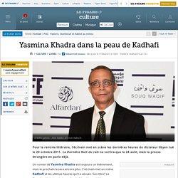 Yasmina Khadra dans la peau de Kadhafi