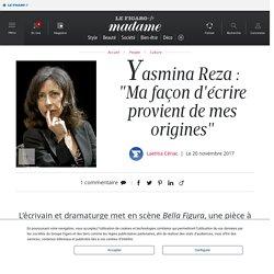 """Yasmina Reza : """"Ma façon d'écrire provient de mes origines"""" - madame.lefigaro.fr"""