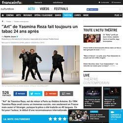 """""""Art"""" de Yasmina Reza fait toujours un tabac 24 ans après - culturebox.francetvinfo.fr"""