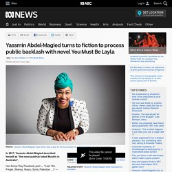 Yassmin Abdel-Magied turns to fiction to process public backlash with novel You Must Be Layla - RN