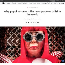 why yayoi kusama is the most popular artist in the world