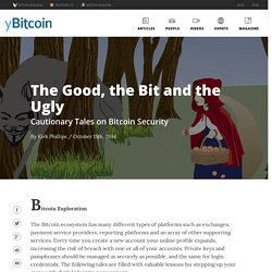 yBitcoin.com / The Good, the Bit and the Ugly: Cautionary Tales on Bitcoin Security