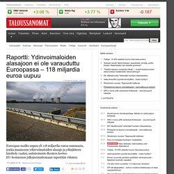 Raportti: Ydinvoimaloiden alasajoon ei ole varauduttu Euroopassa 118 miljardia euroa uupuu