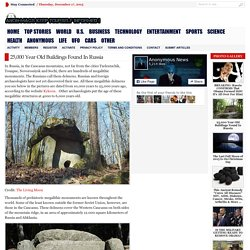 25,000 Year Old Buildings Found In Russia