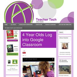 4 Year Olds Log into Google Classroom - Teacher Tech