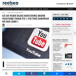 13-24 Year Olds Are Watching More YouTube Than TV