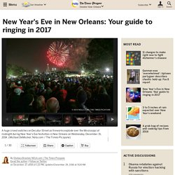 New Year's Eve in New Orleans: Your guide to ringing in 2017