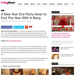 9 New Year Eve Party Ideas to End The Year
