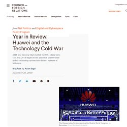 China, Huawei, and the Coming Technological Cold War
