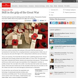 100 years after 1914: Still in the grip of the Great War