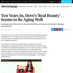 Ten Years In, Dove's 'Real Beauty' Seems to Be Aging Well