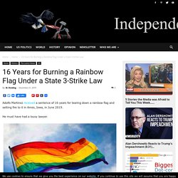 16 Years for Burning a Rainbow Flag Under a State 3-Strike Law