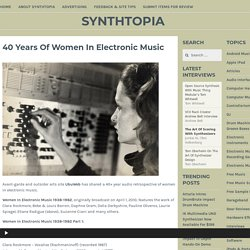 40 Years Of Women In Electronic Music