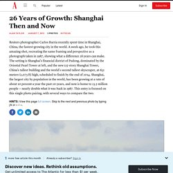 26 Years of Growth: Shanghai Then and Now