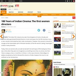 100 Years of Indian Cinema: The first women directors