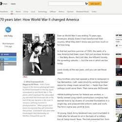 70 years later: How World War II changed America