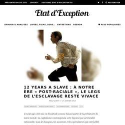 12 Years a Slave : à notre ère «post-raciale», le legs de l'esclavage reste vivace