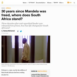 30 years since Mandela was freed, where does South Africa stand?