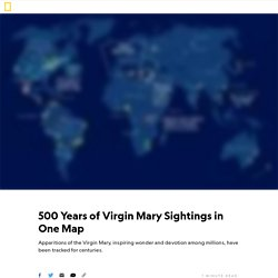 500 Years of Virgin Mary Sightings in One Map