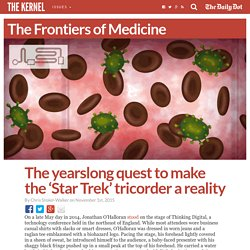 The yearslong quest to make the 'Star Trek' tricorder a reality