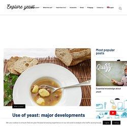 Use of yeast: major developments