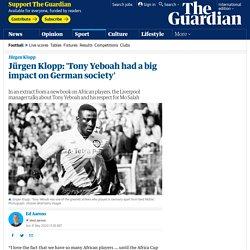 Jürgen Klopp: 'Tony Yeboah had a big impact on German society'