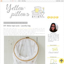 Yellow Pillows: DIY: Bolsa ropa sucia - Laundry bag